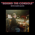 Behind The Console with Dave Slote show