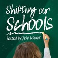 Shifting Our Schools - Education : Technology : Leadership show