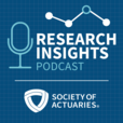 Research Insights, a Society of Actuaries Podcast show