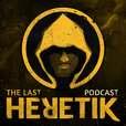 The Last Heretik show