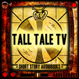 TALL TALE TV - Sci Fi and Fantasy Short Stories show