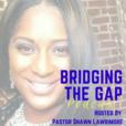Bridging The Gap Podcast show