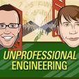 Unprofessional Engineering show