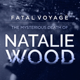 Fatal Voyage: The Mysterious Death of Natalie Wood show