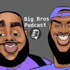 Big Bros Podcast show