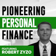 Pioneering Personal Finance featuring Robert Zyzo show