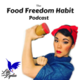 The Food Freedom Habit Podcast show