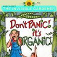 Dont Panic Its Organic with andy Lopez aka Invisible Gardener show