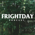 Frightday: Horror, Paranormal, & True Crime show