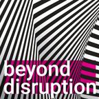 Go Beyond Disruption show