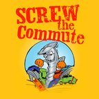 Screw The Commute Podcast show