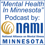 Mental Health In Minnesota by NAMI Minnesota | Mental Illness Awareness & Recovery Through Education, Support  & Advocacy show