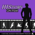 HIStory On Film - A Michael Jackson Videography Podcast show