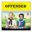 Offended: The Musical show