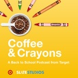 Coffee and Crayons: A Podcast Navigating The Highs and Lows of Back to School Time show
