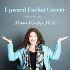 Upward Facing Career Podcast with Alanna Kaivalya, Ph.D. show