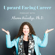 Upward Facing Career Podcast with Alanna Kaivalya, Ph.D. show