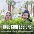 True Confessions with Lisa & Sarah show
