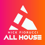 Nick Fiorucci :: ALL HOUSE (formerly zipCAST) show