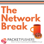 Take a Network Break And Get The Latest Networking News show