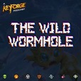 The Wild Wormhole: A KeyForge Podcast show