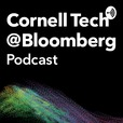 Cornell Tech At Bloomberg Podcast  show