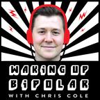 Waking Up Bipolar with Chris Cole   Bipolar disorder, spiritual awakening, and everything in between. show