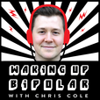 Waking Up Bipolar with Chris Cole | Bipolar disorder, spiritual awakening, and everything in between. show