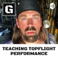 Operation GritBox Podcast: Teaching You TopFlight Performance show