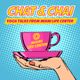 Chat&Chai: Yoga Talks from Miami Life Center show