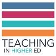 Teaching in Higher Ed show