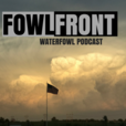 Fowl Front Waterfowl Podcast show