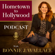 Hometown To Hollywood w/ Bonnie J Wallace show
