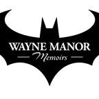 Wayne Manor Memoirs show