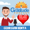 The Gratitude Podcast: Positive Thinking | Happiness | Gratitude show