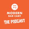 The Modern Bar Cart Podcast show