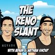 The Reno Slant show