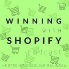 Winning With Shopify show