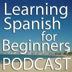 Learning Spanish for Beginners Podcast show