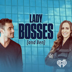 Lady Bosses (and Ben) show