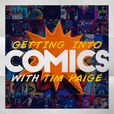 Getting Into Comics: A Newbie's Guide To Getting Started Reading Comic Books show