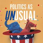 POLITICS AS UNUSUAL show