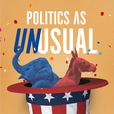 POLITICS AS UNUSUAL show
