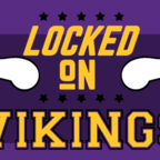 Locked On Vikings - Daily Podcast On The Minnesota Vikings show