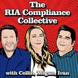 The RIA Compliance Collective  show