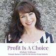 Profit Is A Choice show