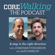 Corewalking Podcast: A Step in the Right Direction show