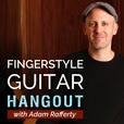 Fingerstyle Guitar Hangout Podcast with Adam Rafferty show