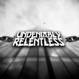 Undeniably Relentless show
