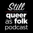 Still Queer as Folk show